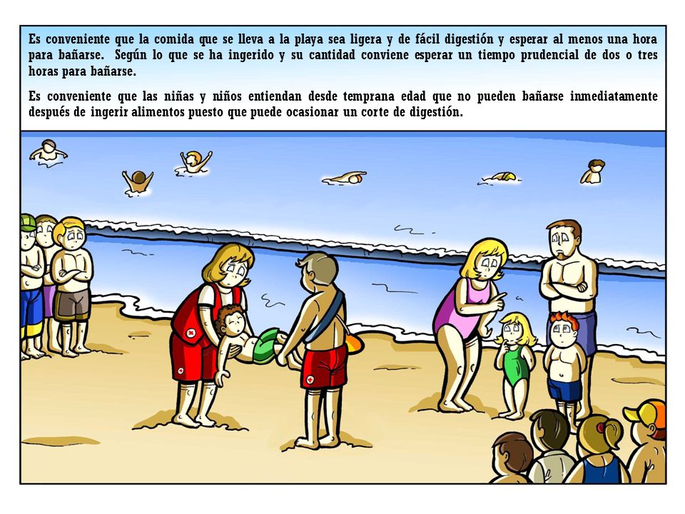 Es conveniente que la comida que se lleva a la playa sea ligera y de fácil digestión y esperar al menos una hora para bañarse. Según lo que se ha ingerido y su cantidad conviene esperar un tiempo prudencial de dos o tres horas para bañarse.