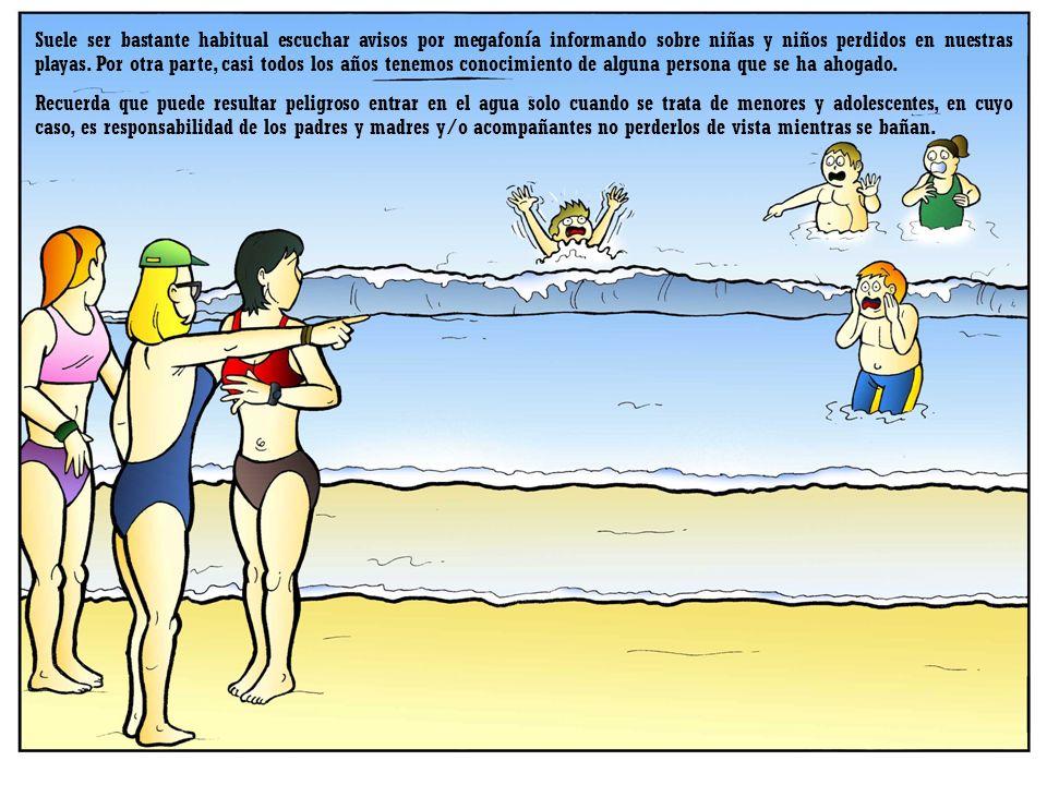 Suele ser bastante habitual escuchar avisos por megafonía informando sobre niñas y niños perdidos en nuestras playas. Por otra parte, casi todos los años tenemos conocimiento de alguna persona que se ha ahogado.