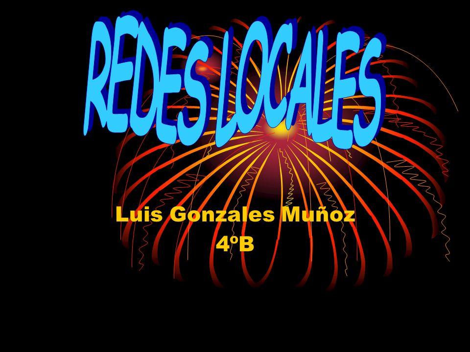 REDES LOCALES Luis Gonzales Muñoz 4ºB