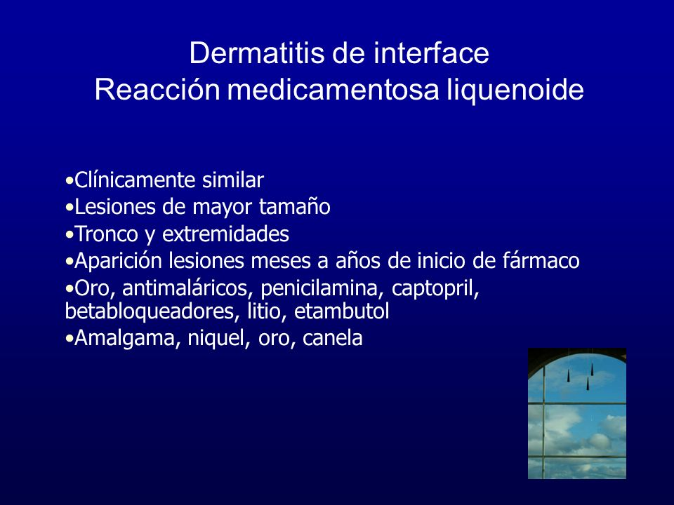 Dermatitis de interface Reacción medicamentosa liquenoide