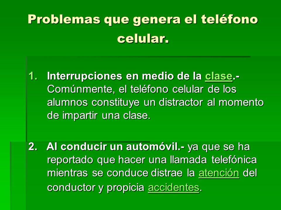 Problemas que genera el teléfono celular.