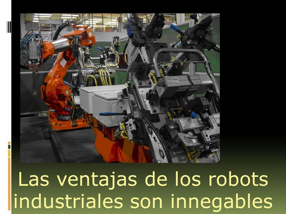 Las ventajas de los robots industriales son innegables