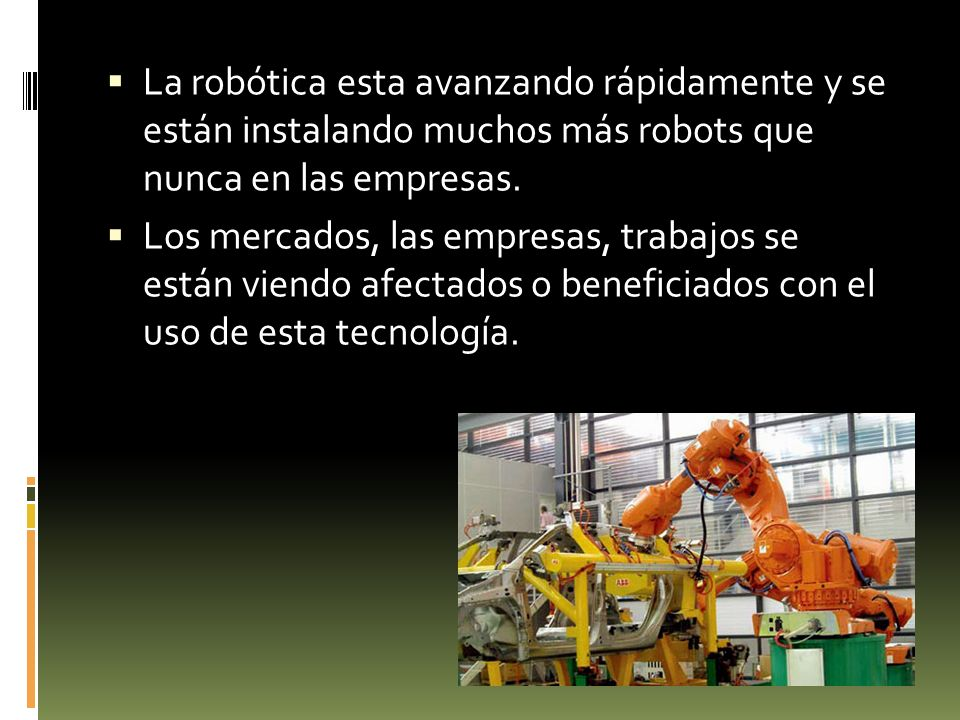 La robótica esta avanzando rápidamente y se están instalando muchos más robots que nunca en las empresas.