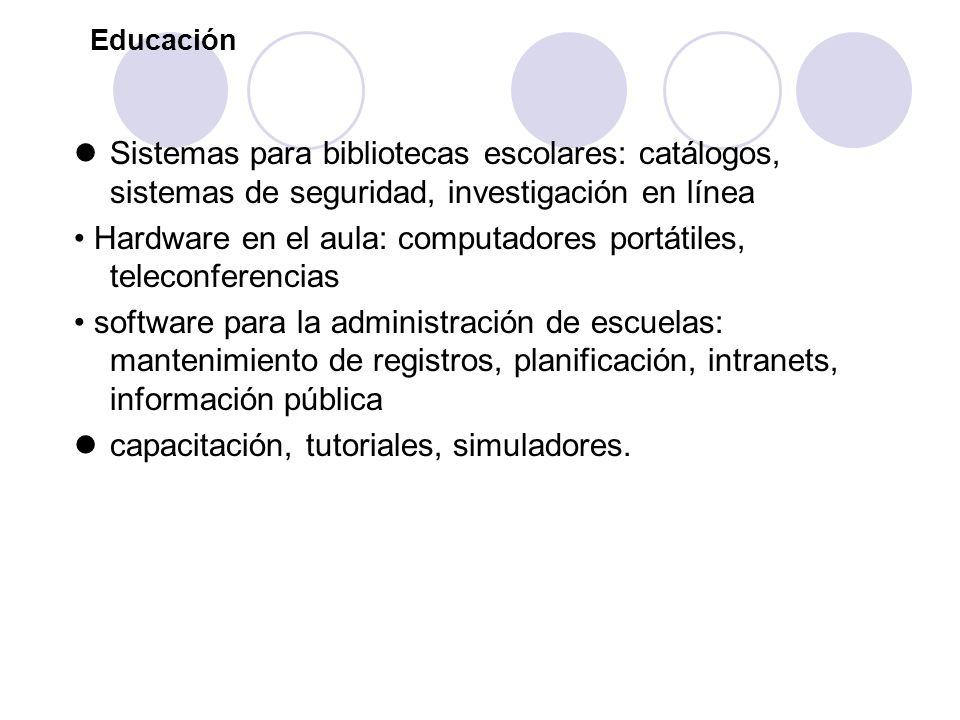 • Hardware en el aula: computadores portátiles, teleconferencias