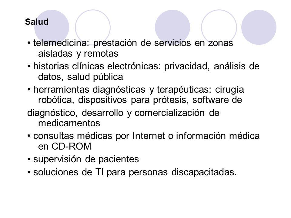 • telemedicina: prestación de servicios en zonas aisladas y remotas