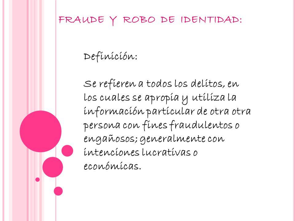 FRAUDE Y ROBO DE IDENTIDAD: