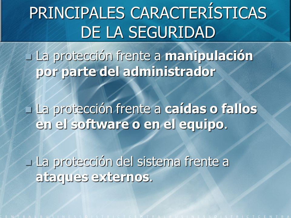 PRINCIPALES CARACTERÍSTICAS DE LA SEGURIDAD