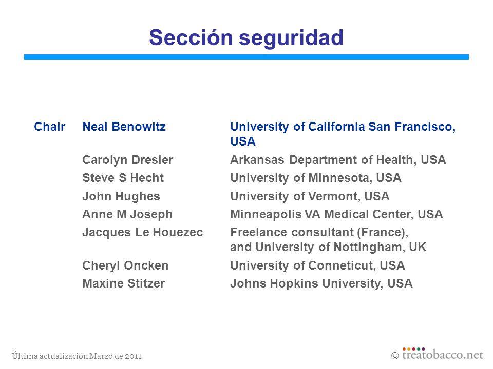 Sección seguridad Chair Neal Benowitz University of California San Francisco, USA. Carolyn Dresler Arkansas Department of Health, USA.