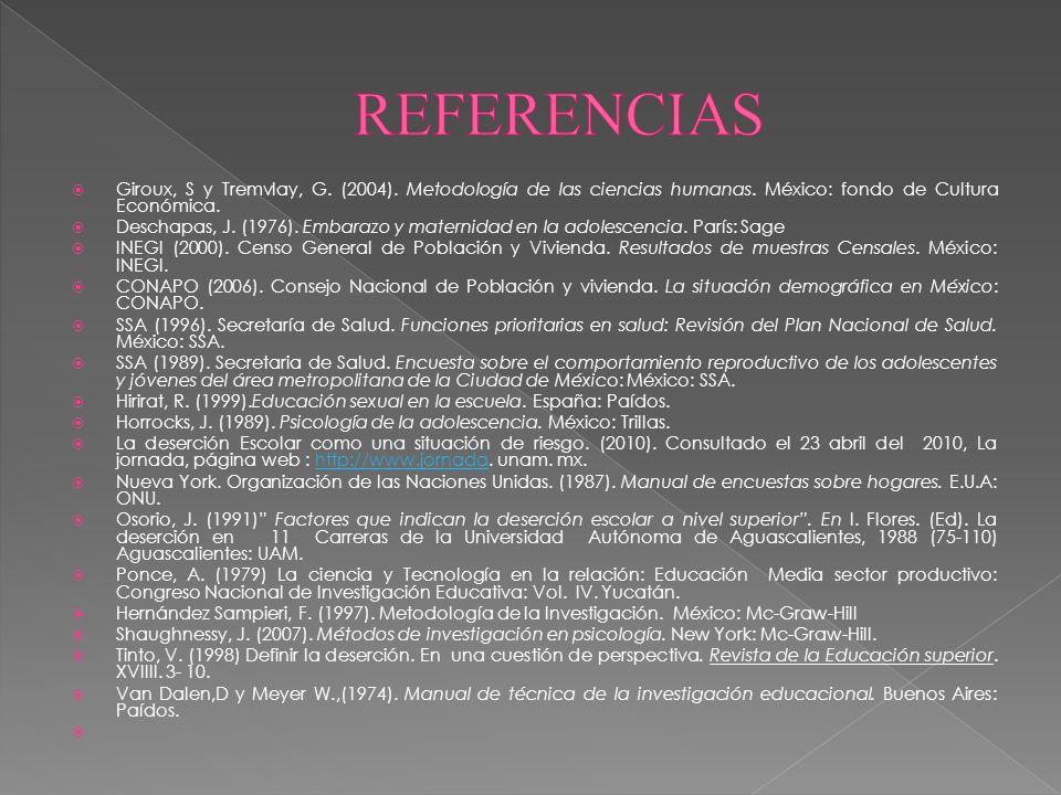 REFERENCIAS Giroux, S y Tremvlay, G. (2004). Metodología de las ciencias humanas. México: fondo de Cultura Económica.
