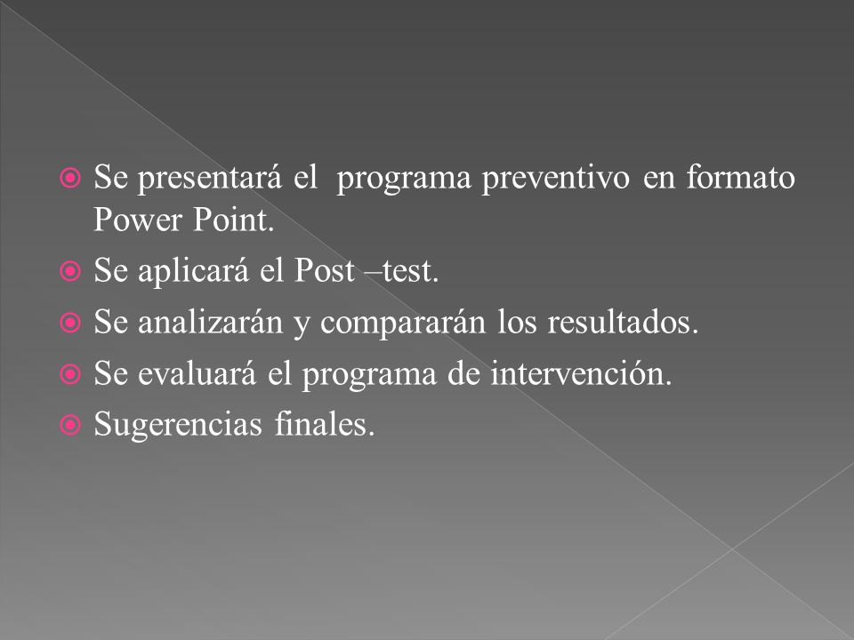 Se presentará el programa preventivo en formato Power Point.