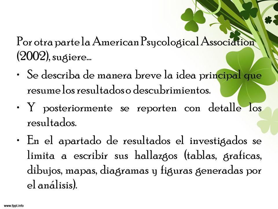 Por otra parte la American Psycological Association (2002), sugiere…