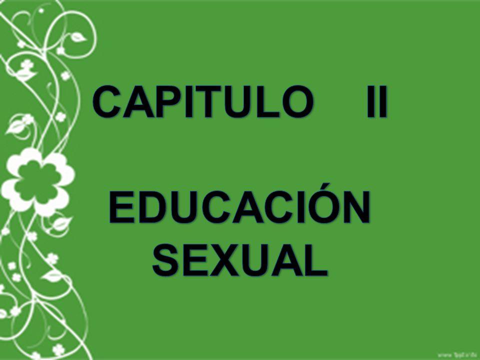 CAPITULO II EDUCACIÓN SEXUAL