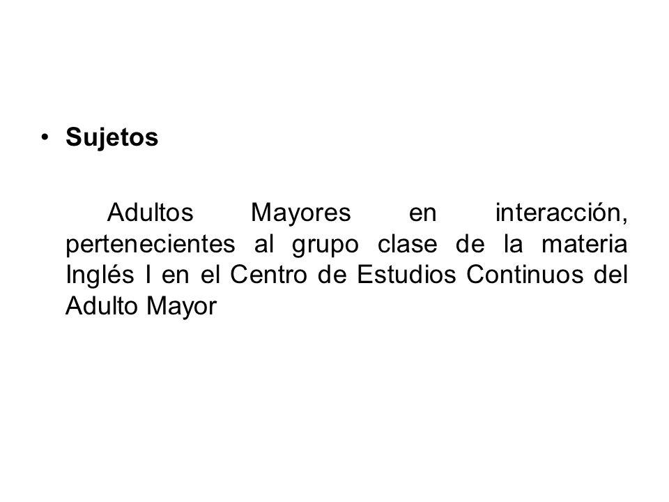Sujetos Adultos Mayores en interacción, pertenecientes al grupo clase de la materia Inglés I en el Centro de Estudios Continuos del Adulto Mayor.