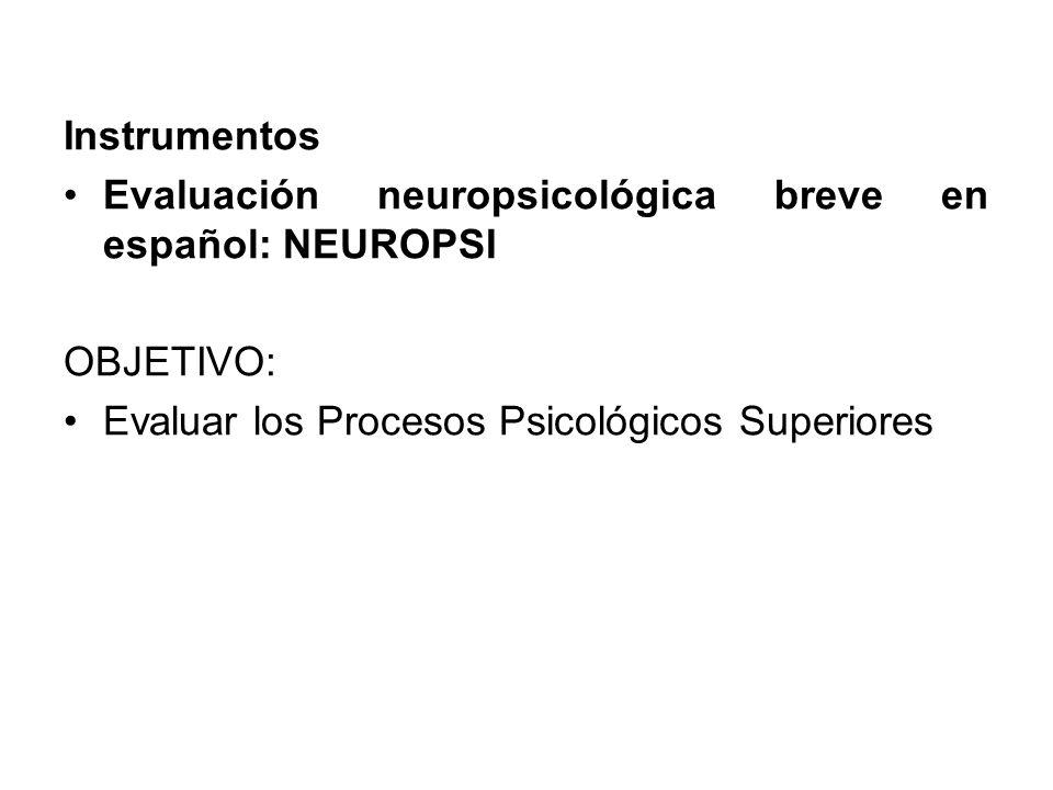 Instrumentos Evaluación neuropsicológica breve en español: NEUROPSI.