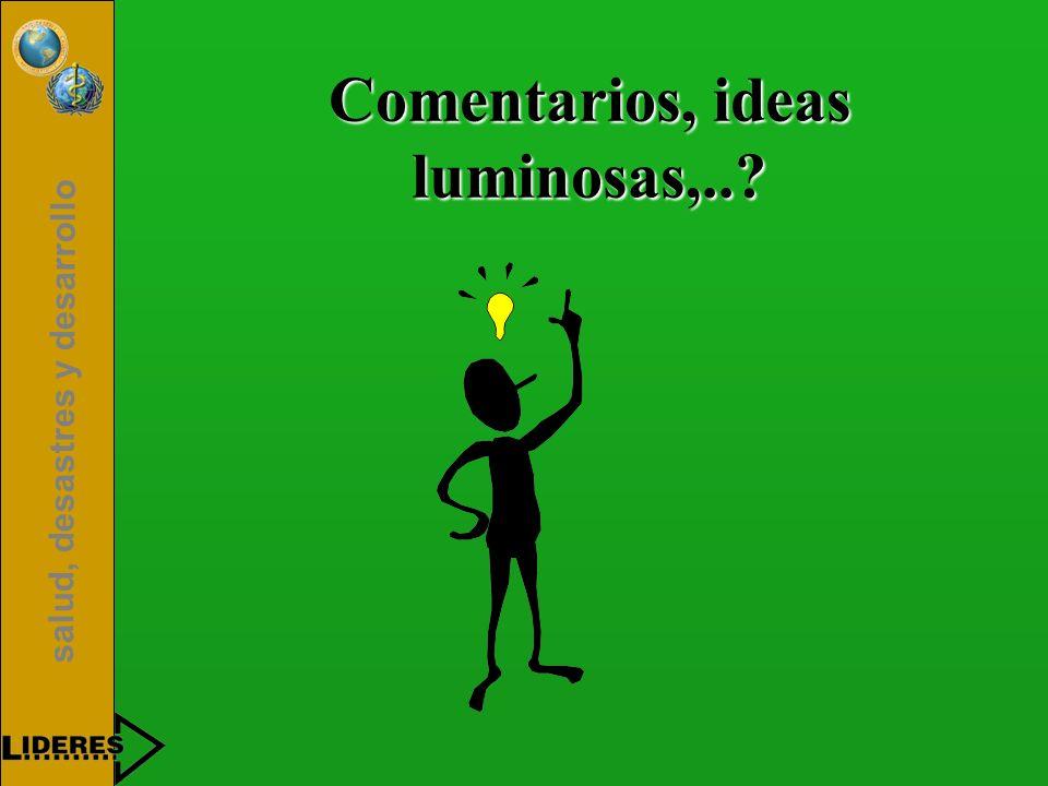 Comentarios, ideas luminosas,..