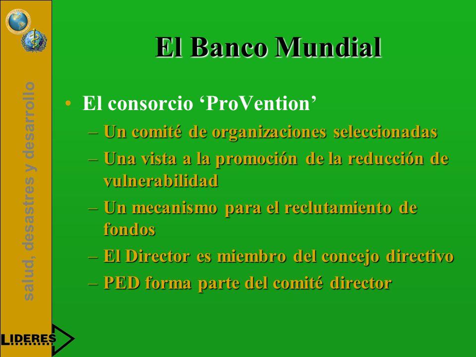 El Banco Mundial El consorcio 'ProVention'