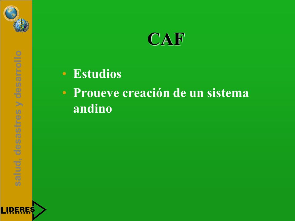 CAF Estudios Proueve creación de un sistema andino