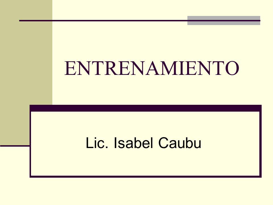 ENTRENAMIENTO Lic. Isabel Caubu