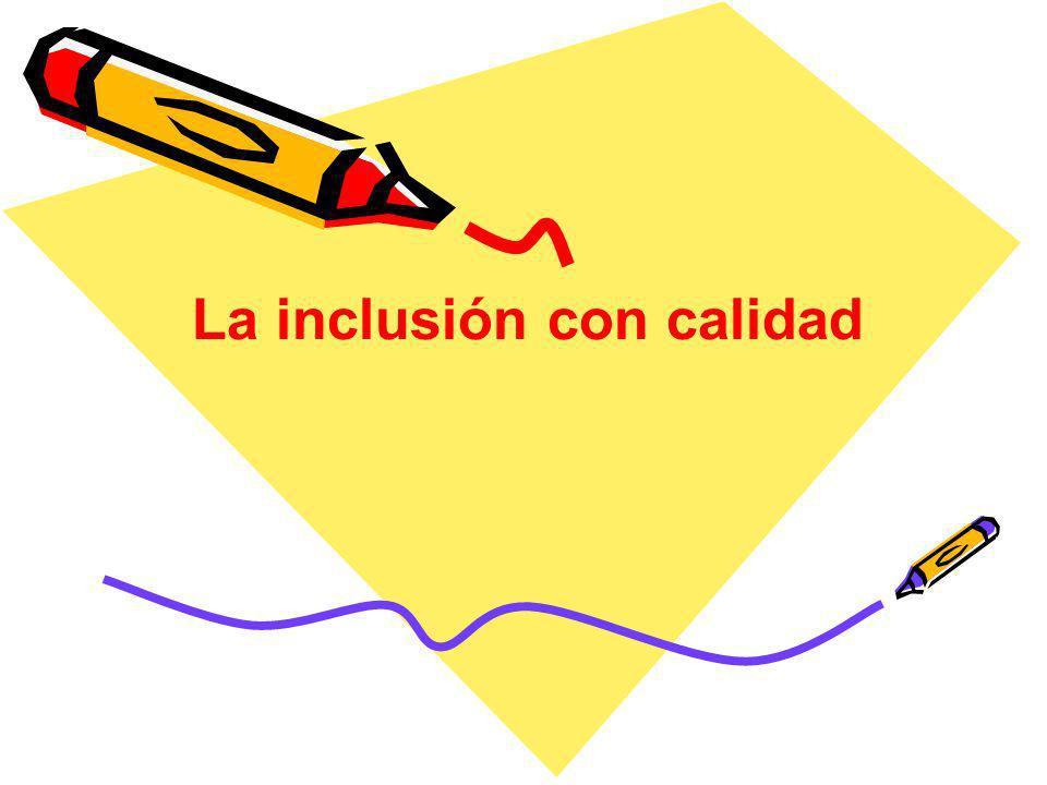 La inclusión con calidad