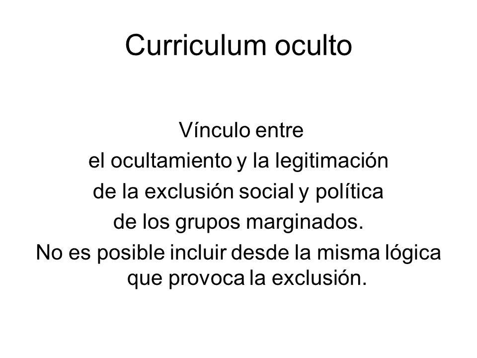 Curriculum oculto Vínculo entre el ocultamiento y la legitimación