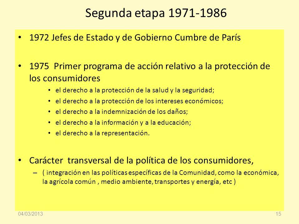 Segunda etapa 1971-1986 1972 Jefes de Estado y de Gobierno Cumbre de París.