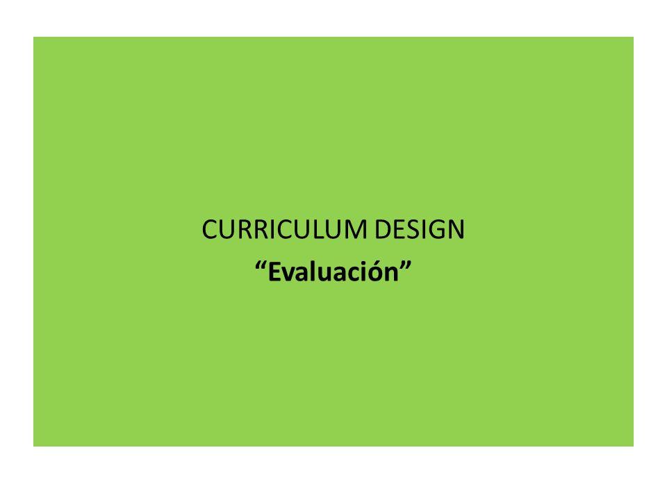 CURRICULUM DESIGN Evaluación