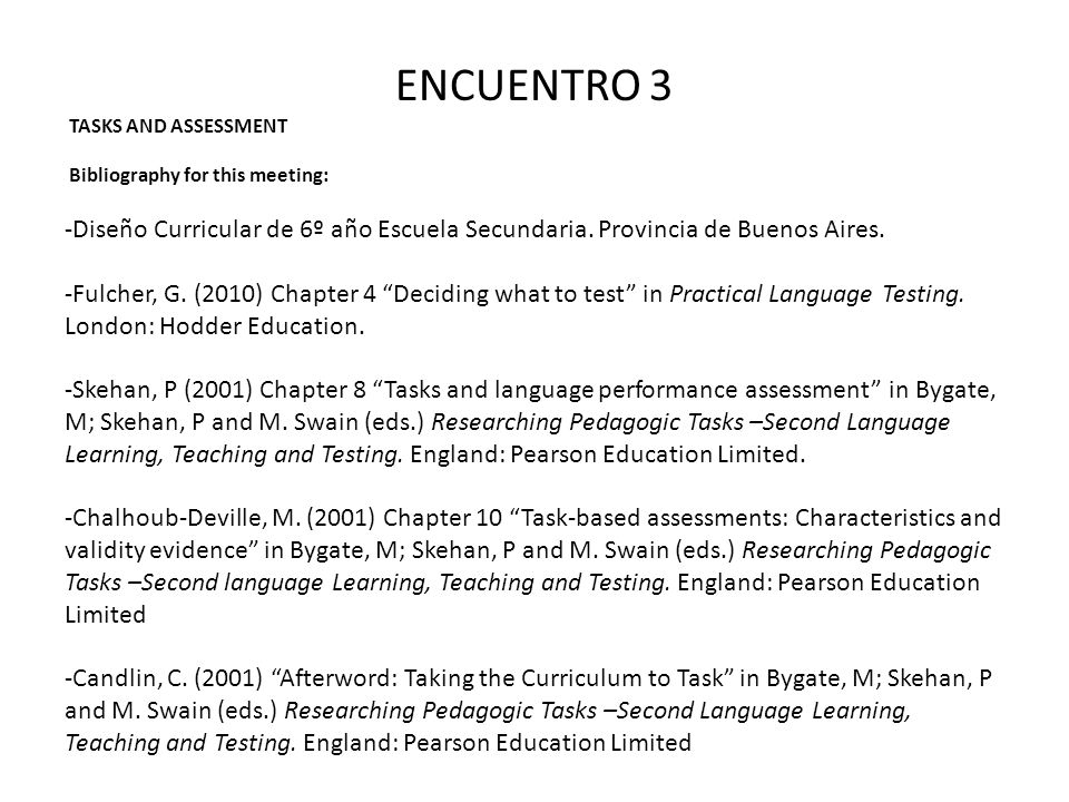 ENCUENTRO 3 TASKS AND ASSESSMENT. Bibliography for this meeting: