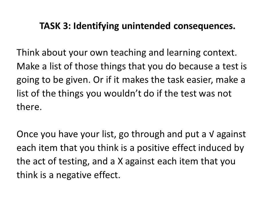 TASK 3: Identifying unintended consequences.