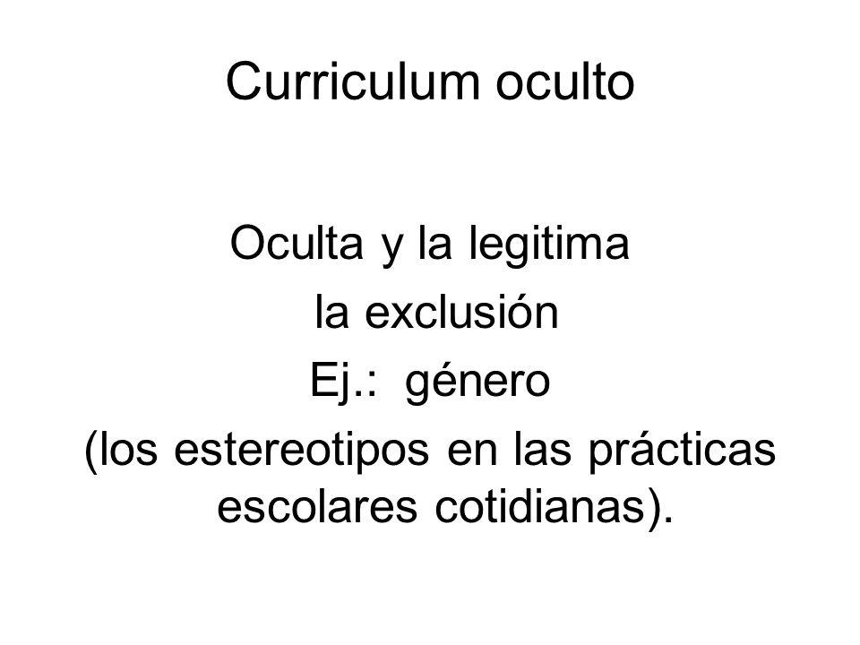 (los estereotipos en las prácticas escolares cotidianas).
