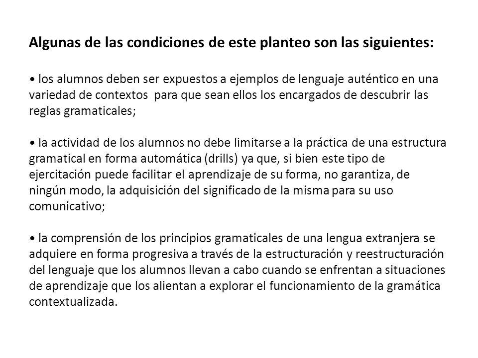 Algunas de las condiciones de este planteo son las siguientes: