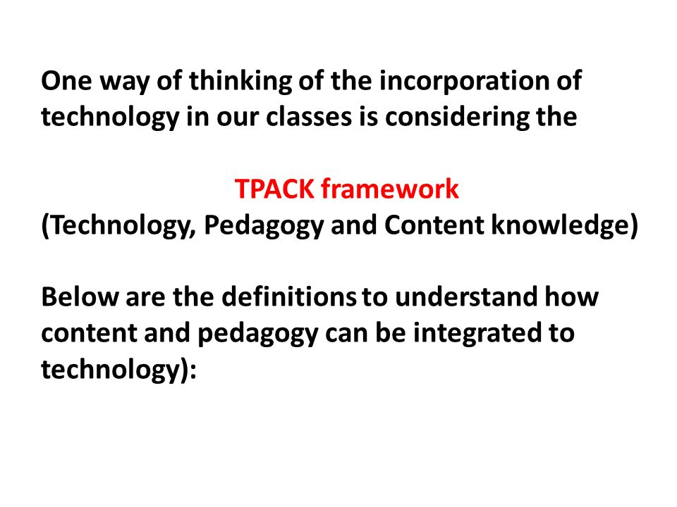 One way of thinking of the incorporation of technology in our classes is considering the