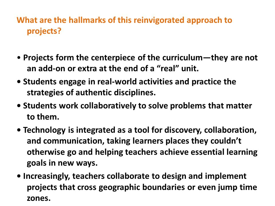 What are the hallmarks of this reinvigorated approach to projects
