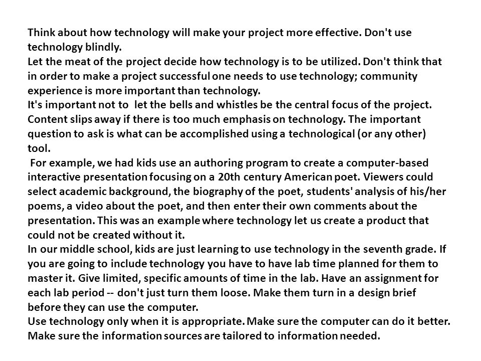 Think about how technology will make your project more effective