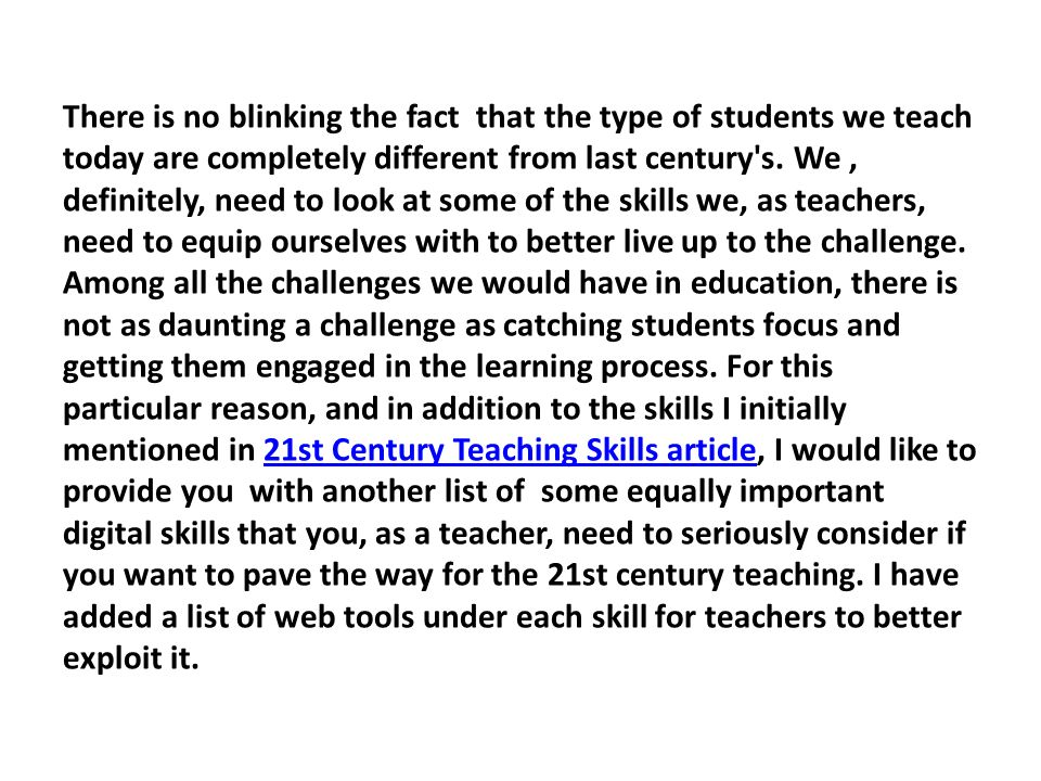 There is no blinking the fact that the type of students we teach today are completely different from last century s.