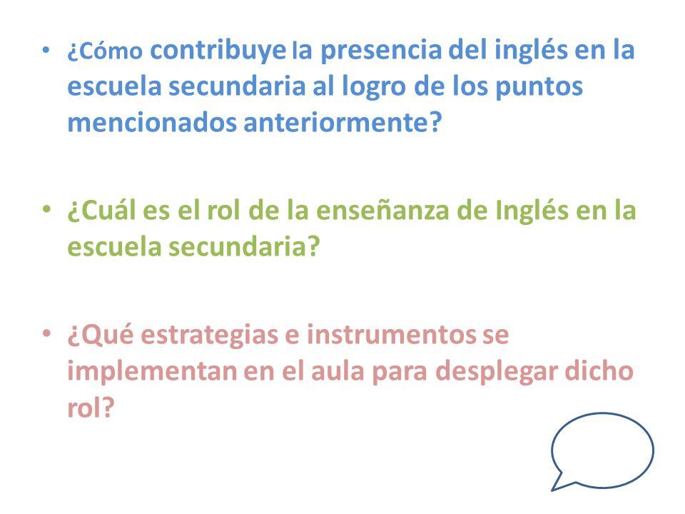 ¿Cuál es el rol de la enseñanza de Inglés en la escuela secundaria