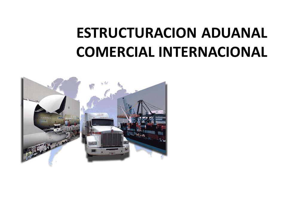 ESTRUCTURACION ADUANAL COMERCIAL INTERNACIONAL