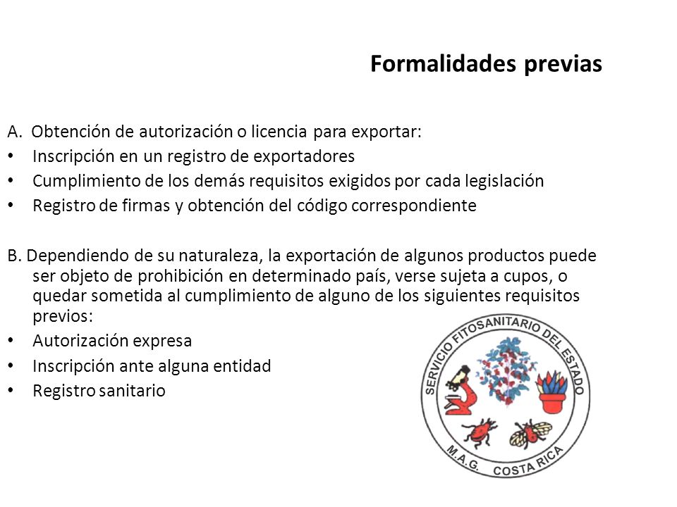 Formalidades previas A. Obtención de autorización o licencia para exportar: Inscripción en un registro de exportadores.