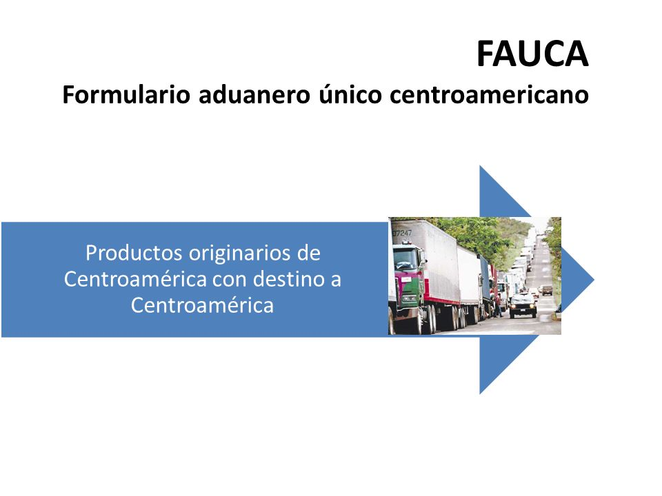 FAUCA Formulario aduanero único centroamericano