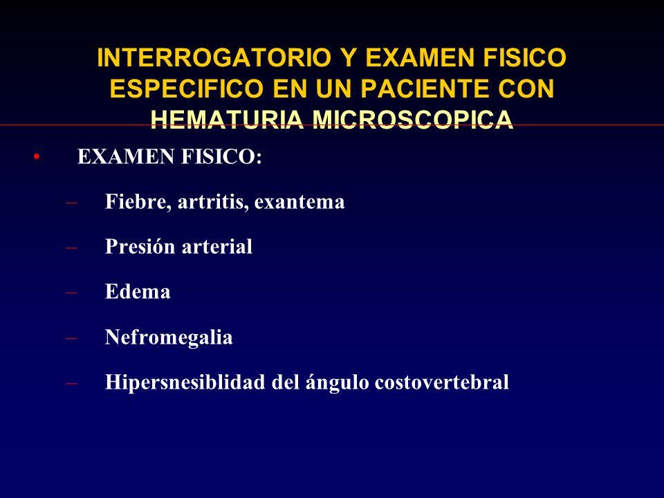 INTERROGATORIO Y EXAMEN FISICO ESPECIFICO EN UN PACIENTE CON HEMATURIA MICROSCOPICA