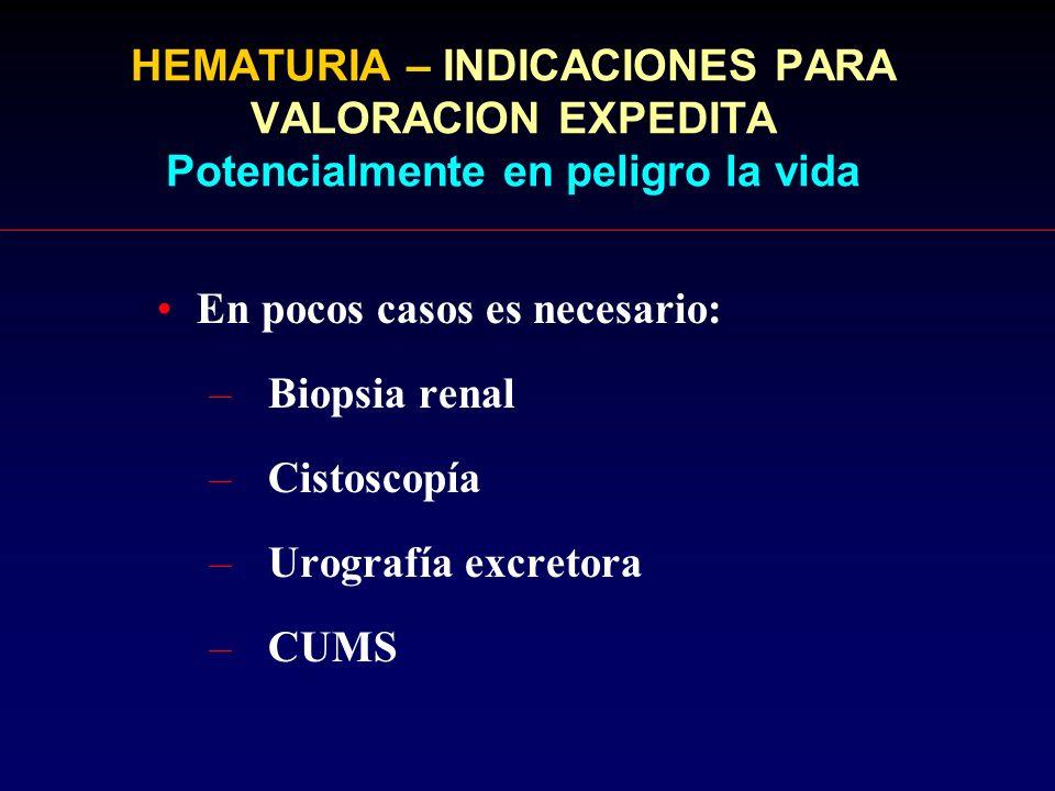 HEMATURIA – INDICACIONES PARA VALORACION EXPEDITA Potencialmente en peligro la vida