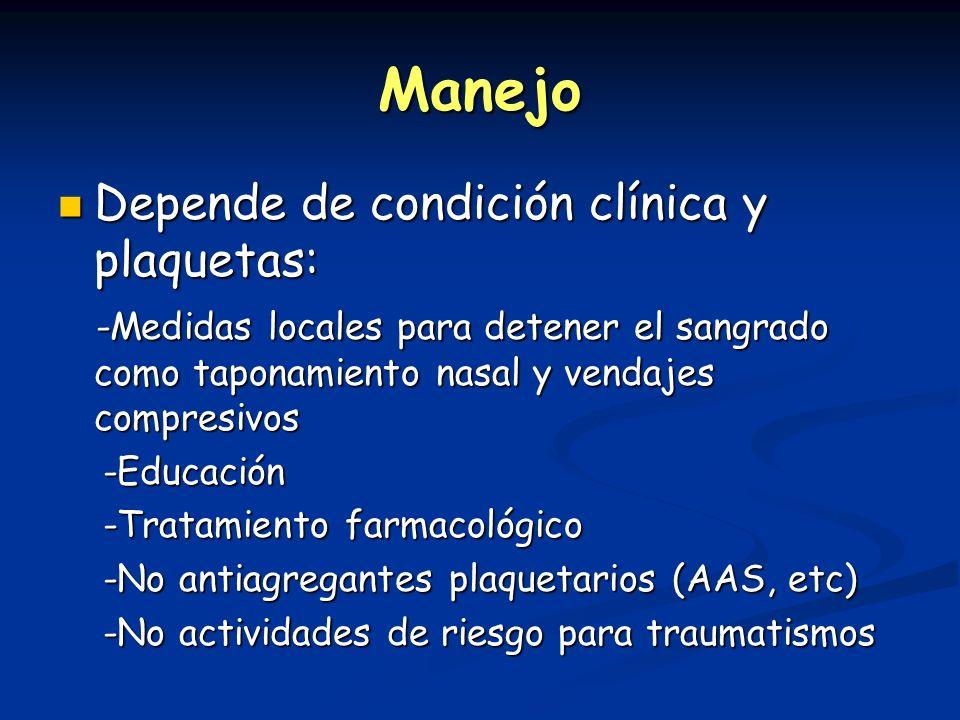 Manejo Depende de condición clínica y plaquetas: