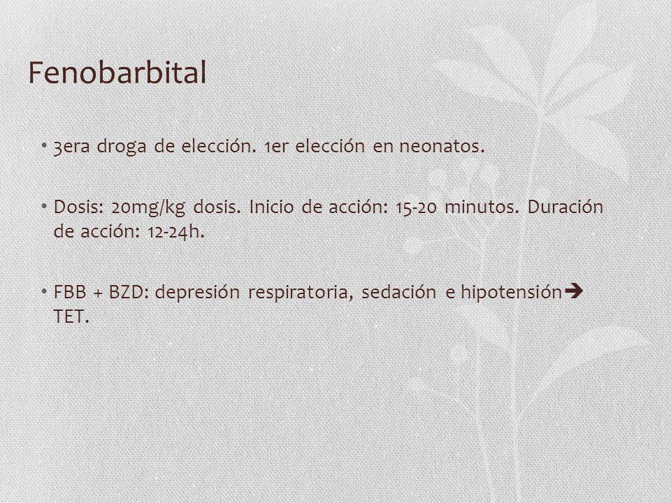 Fenobarbital 3era droga de elección. 1er elección en neonatos.