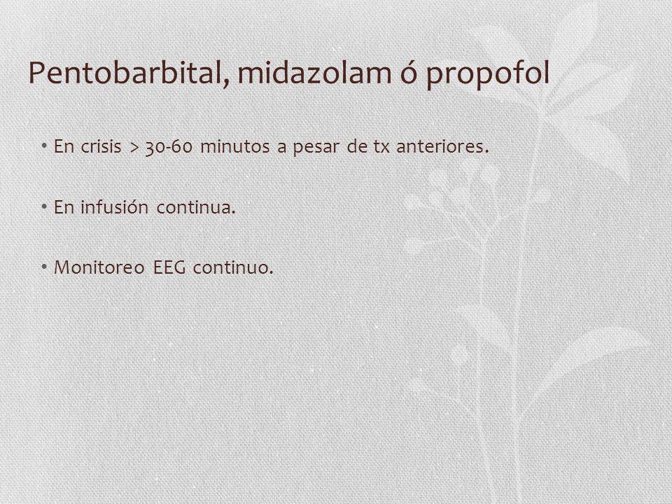 Pentobarbital, midazolam ó propofol