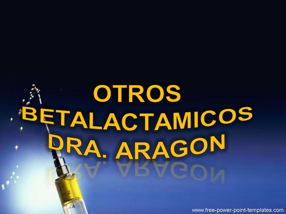 OTROs BETALACTAMICOS Dra. Aragon
