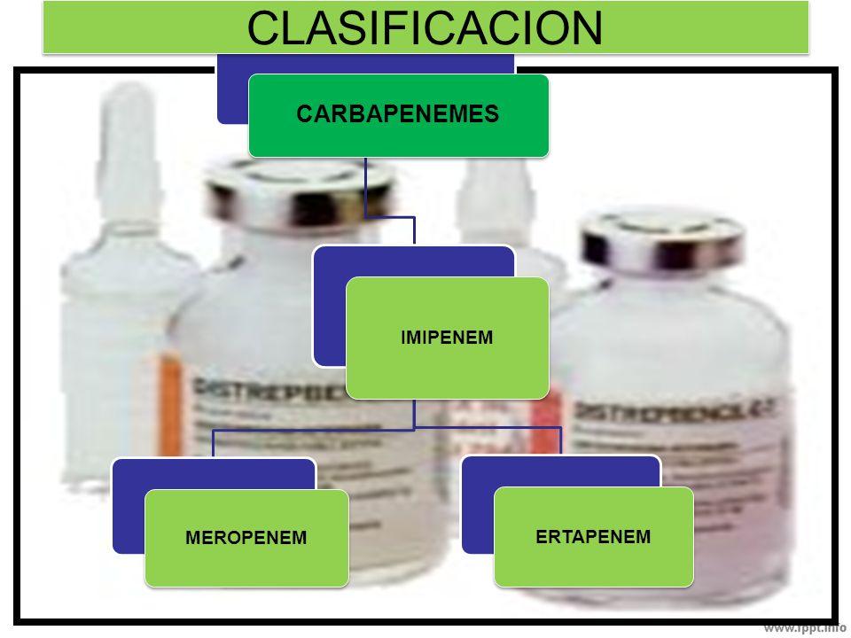 CLASIFICACION CARBAPENEMES IMIPENEM MEROPENEM ERTAPENEM