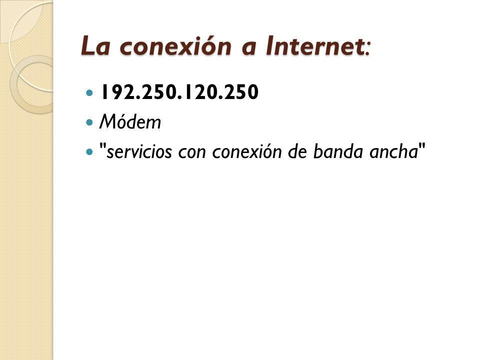 La conexión a Internet: