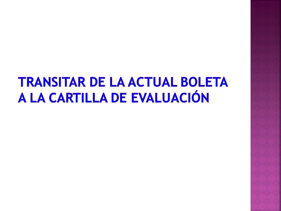 Transitar de la ACTUAL boletA A LA CARTILLA DE EVALUACIÓN
