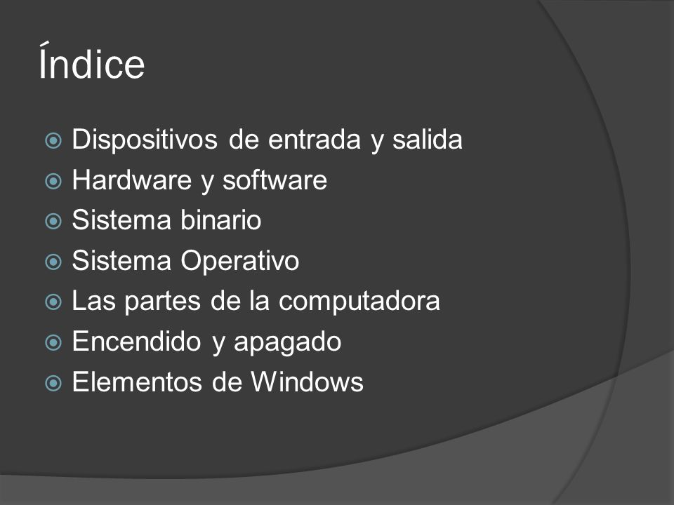 Índice Dispositivos de entrada y salida Hardware y software
