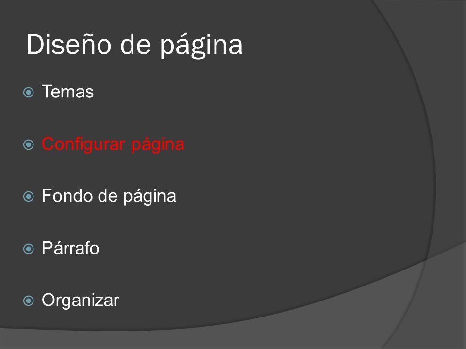 Diseño de página Temas Configurar página Fondo de página Párrafo