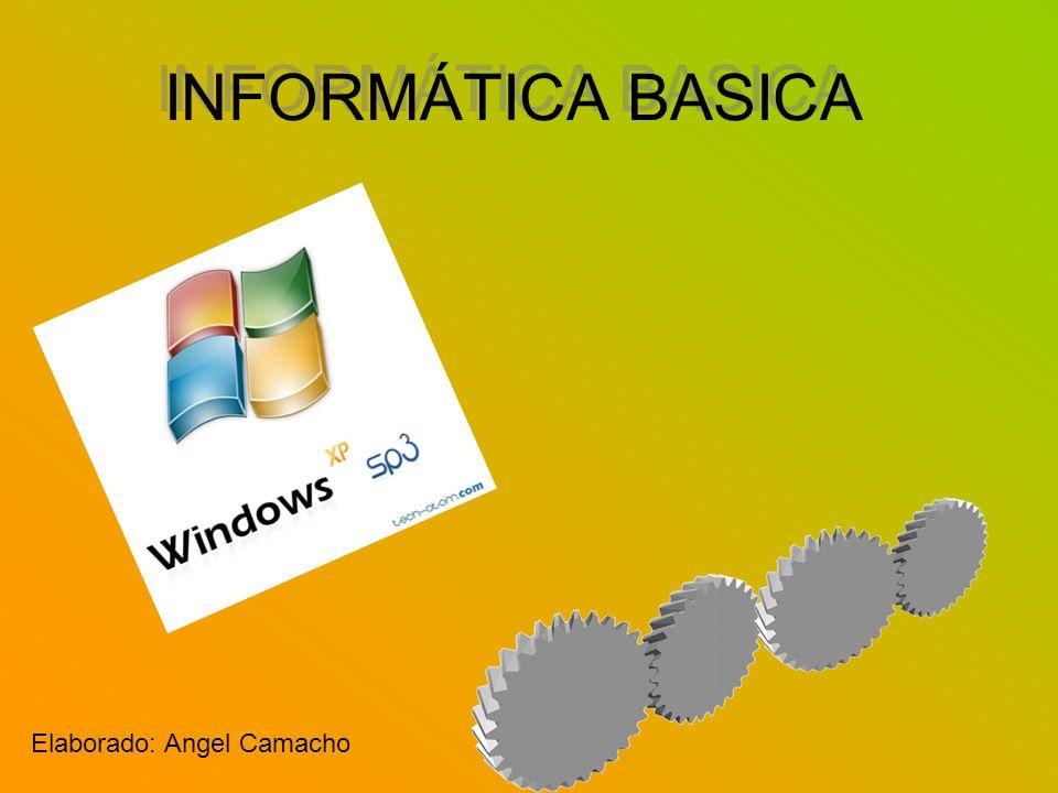 INFORMÁTICA BASICA Elaborado: Angel Camacho